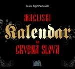 """Korica knjige """"Magijski kalendar za crvena slova"""", Jasne Jojić, original se kupuje na broj +381(0)65/216-416-0"""